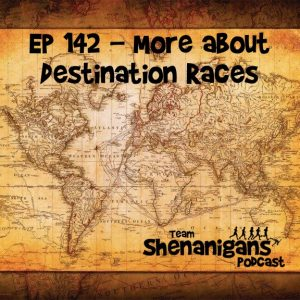 142 More About Destination Races